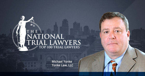 RELEASE: Attorney Michael Yonke Selected To The National Trial Lawyers Top 100 List