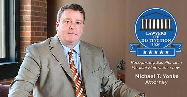 The Lawyers Of Distinction Recognize Michael Yonke In The Area Of Medical Malpractice Law